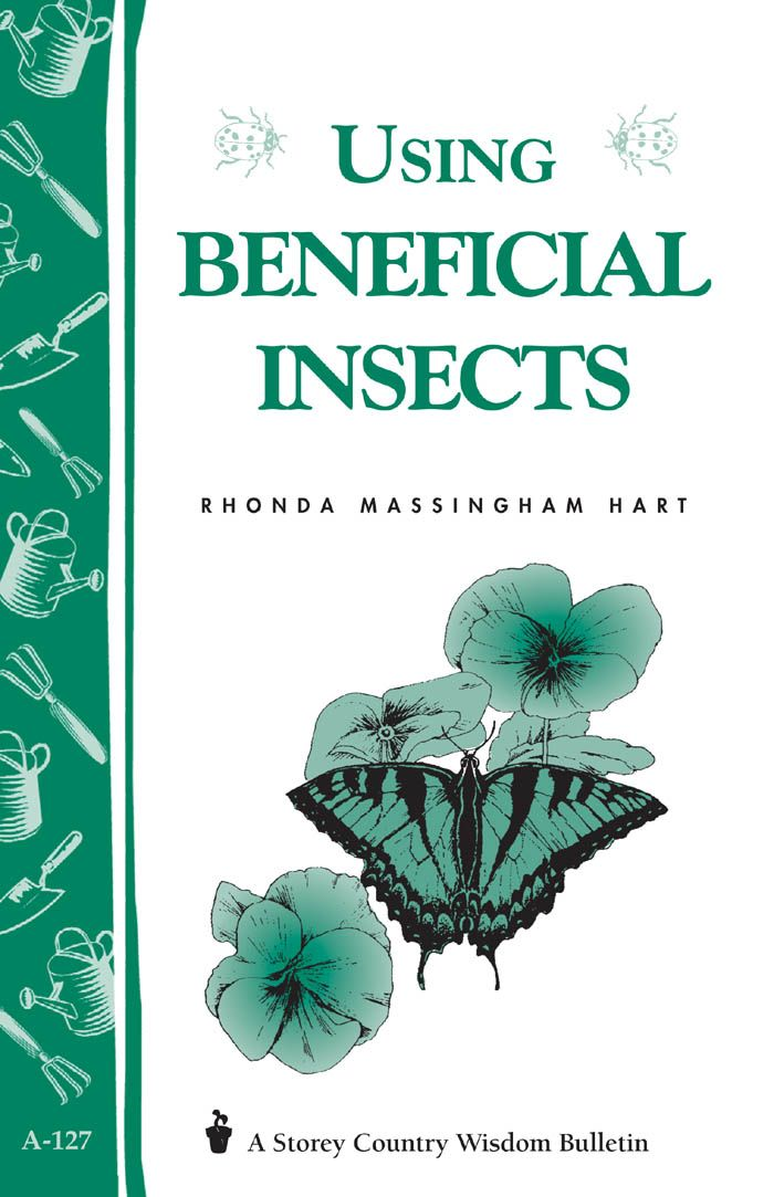 Using Beneficial Insects By: Rhonda Massingham Hart