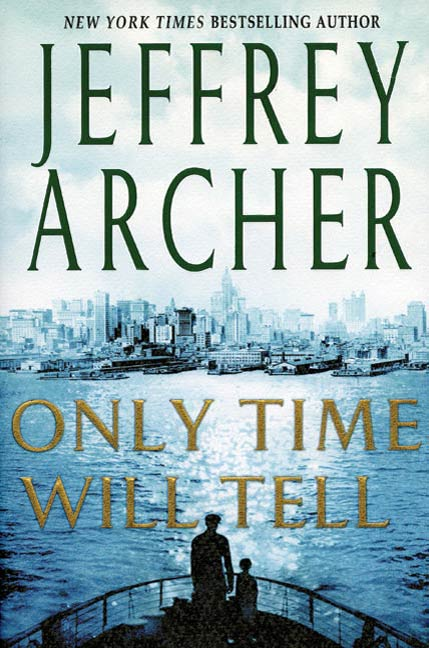 Only Time Will Tell By: Jeffrey Archer