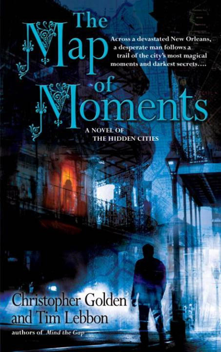 The Map of Moments By: Christopher Golden,Tim Lebbon