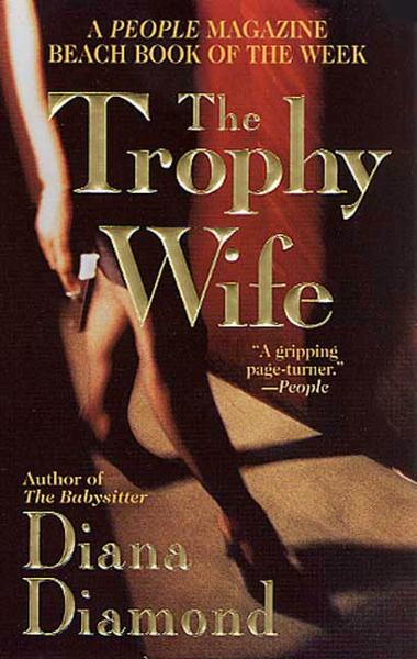 The Trophy Wife By: Diana Diamond