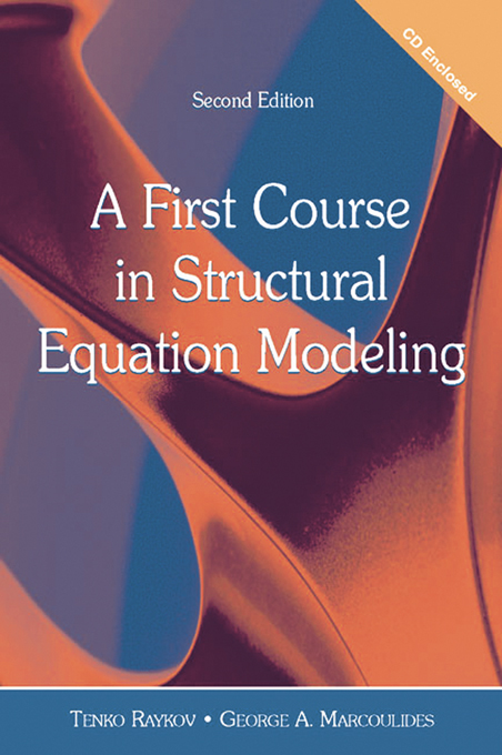 A First Course in Structural Equation Modeling By: George A. Marcoulides,Tenko Raykov
