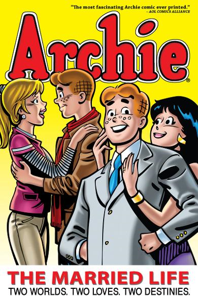 Archie: The Married Life Book 1 By: Michael Uslan