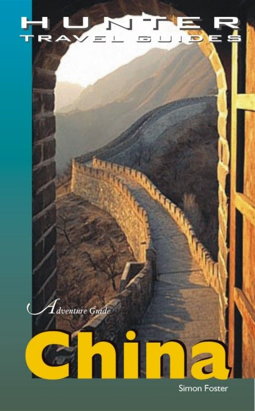 China Adventure Guide By: Foster Simon