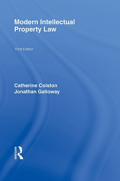 Modern Intellectual Property Law 3/e By: Catherine Colston,Jonathan Galloway