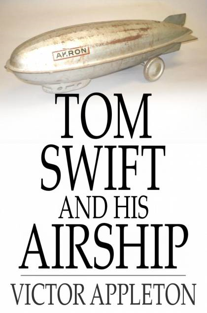 Cover Image: Tom Swift And His Airship: Or, The Stirring Cruise Of The Red Cloud
