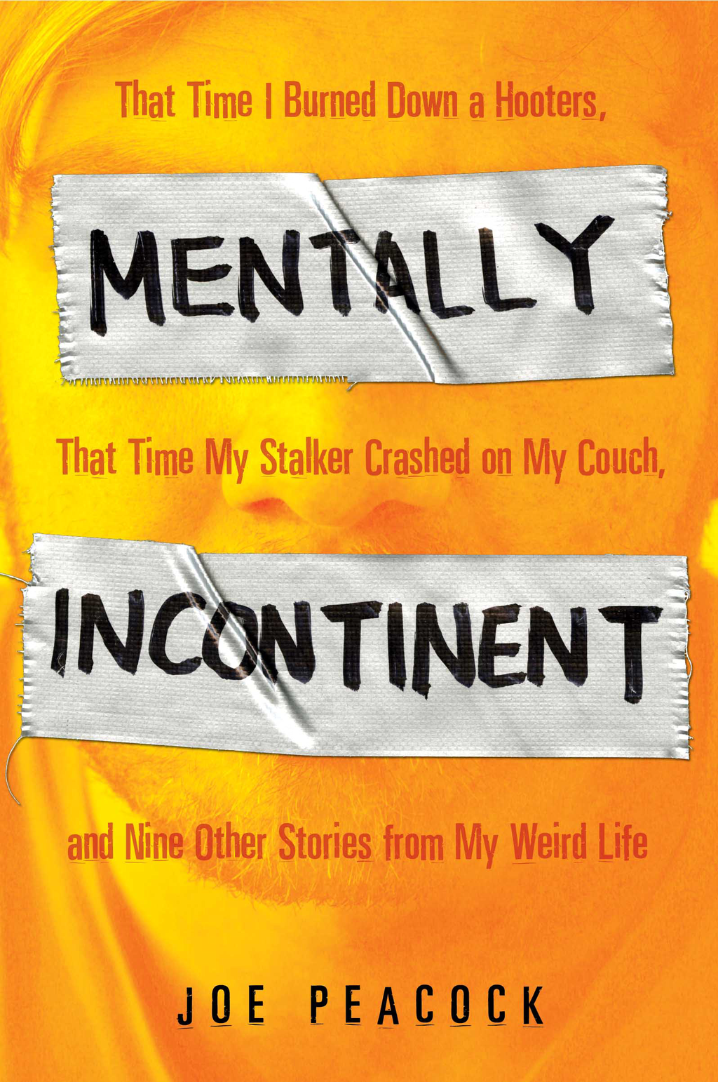 Mentally Incontinent By: Joe Peacock
