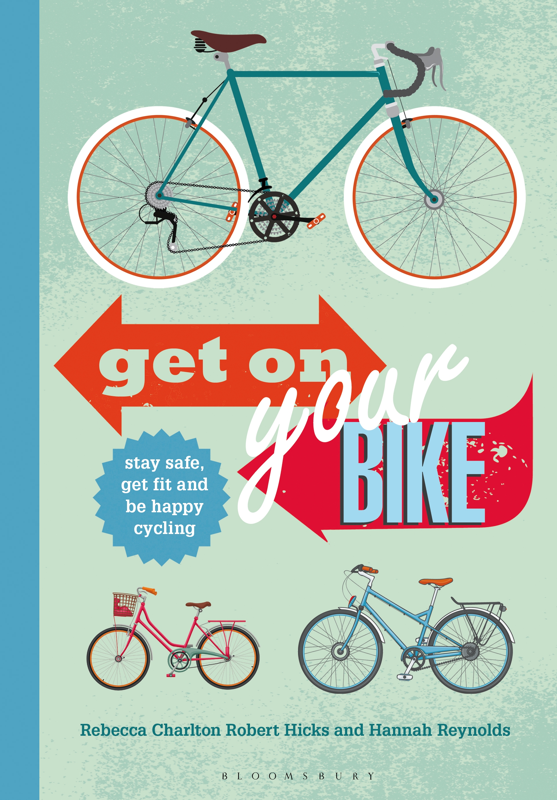Get on Your Bike! Stay safe,  get fit and be happy cycling