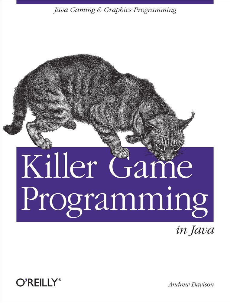 Killer Game Programming in Java By: Andrew Davison