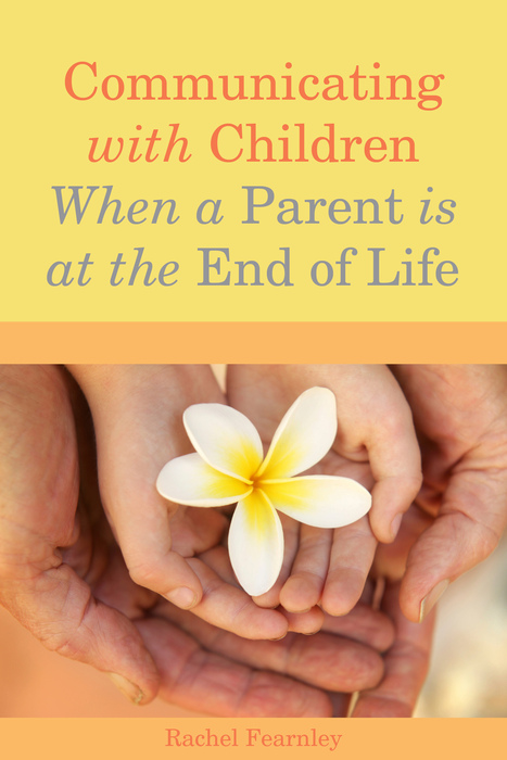 Communicating with Children When a Parent is at the End of Life
