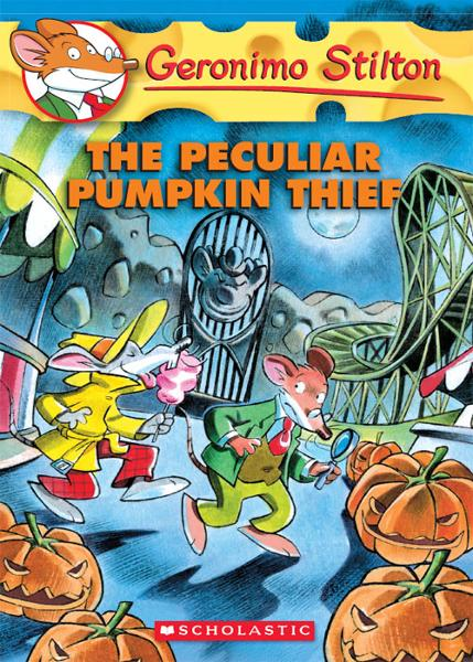 Geronimo Stilton #42: The Peculiar Pumpkin Thief By: Geronimo Stilton
