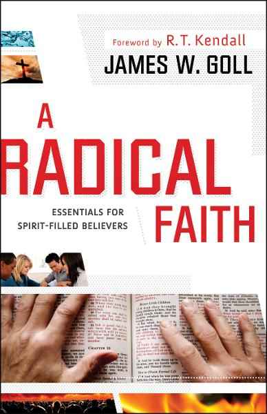 Radical Faith, A By: James W. Goll