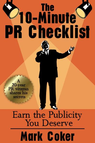 The 10-Minute PR Checklist: Earn the Publicity You Deserve