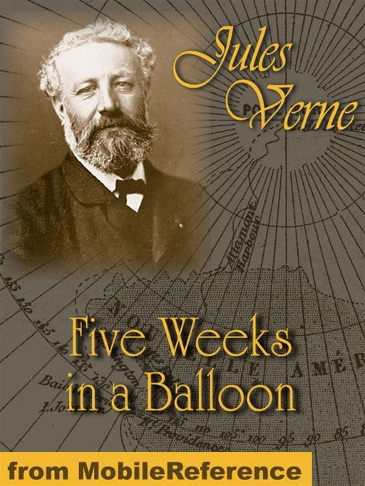 William Lackland (Translator)  Jules Verne - Five Weeks In A Balloon: Or Journeys And Discoveries In Africa By Three Englishmen  (Mobi Classics)
