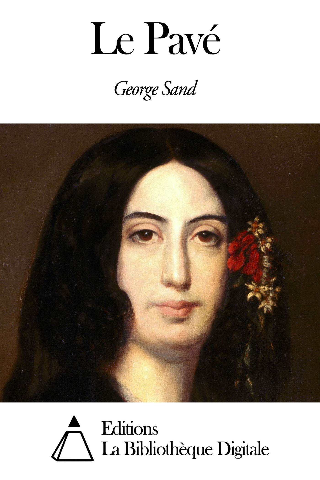 George Sand - Le Pavé
