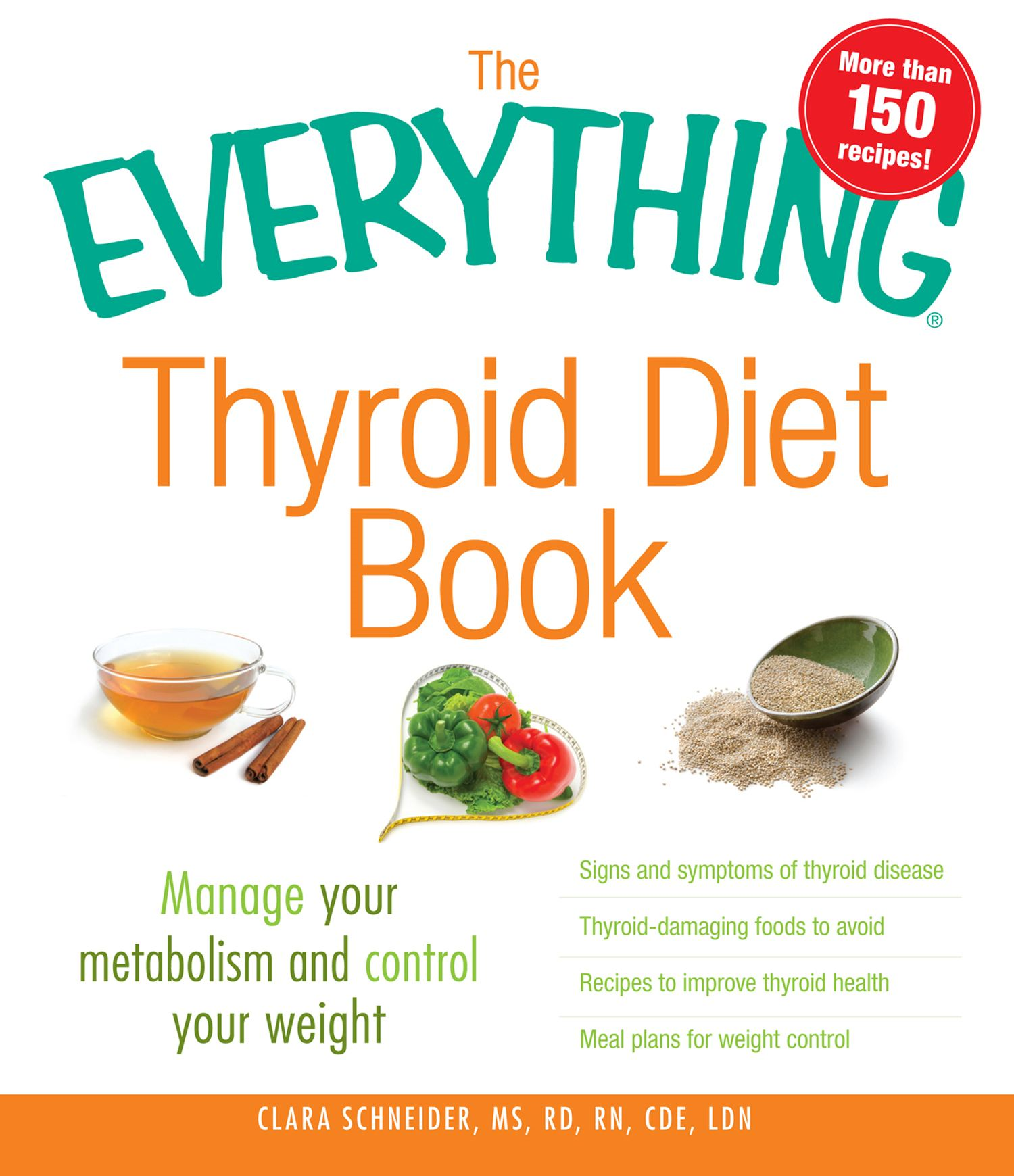 The Everything Thyroid Diet Book: Manage Your Metabolism and Control Your Weight