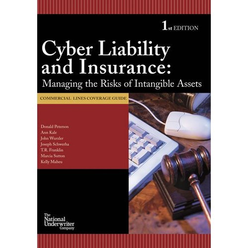 Cyber Liability & Insurance: Managing the Risks of Intangible Assets