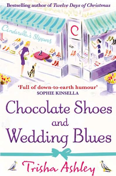 Chocolate Shoes and Wedding Blues By: Trisha Ashley