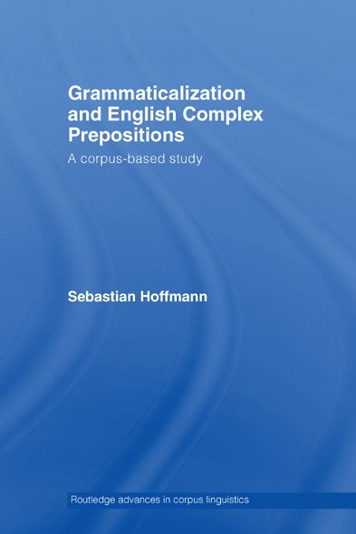 Grammaticalization and English Complex Prepositions A Corpus-based Study