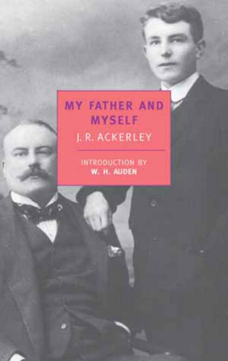 My Father and Myself By: J.R. Ackerley
