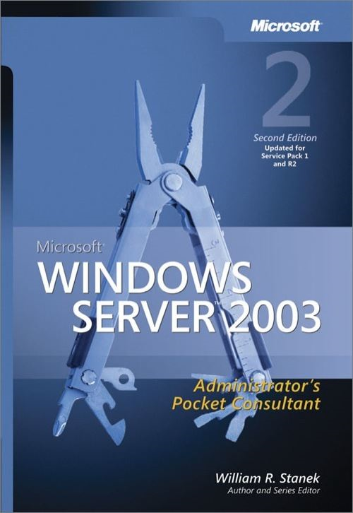 Microsoft® Windows Server™ 2003 Administrator's Pocket Consultant By: William R. Stanek,William Stanek