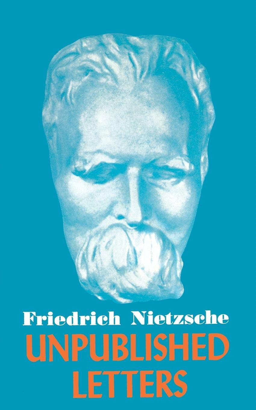 Nietzsche's Unpublished Letters