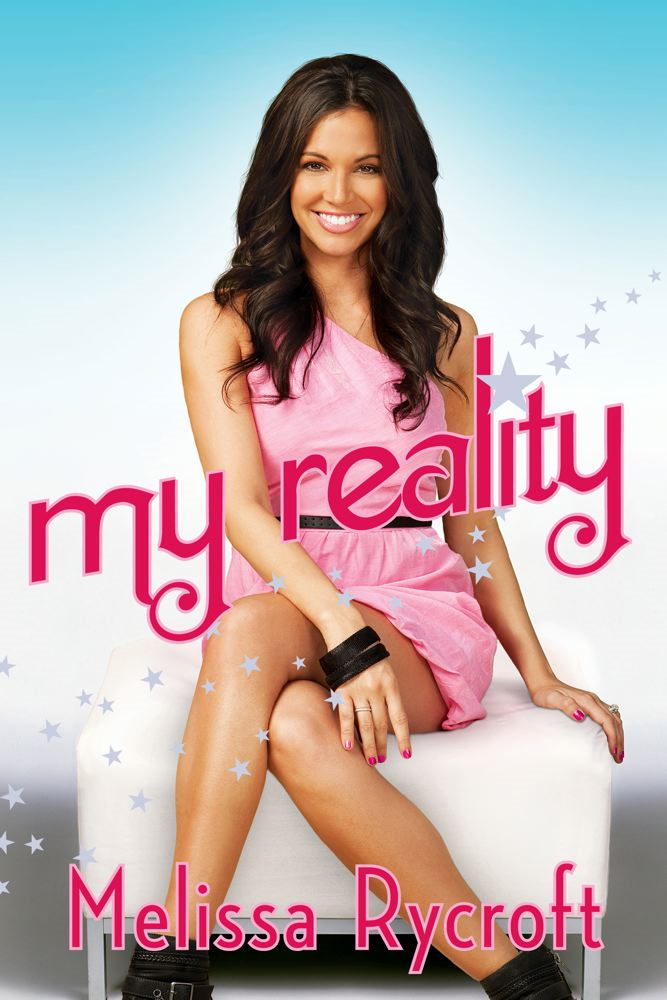 My Reality By: Melissa Rycroft