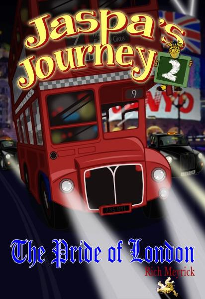 Jaspa's Journey 2: The Pride of London By: Rich Meyrick