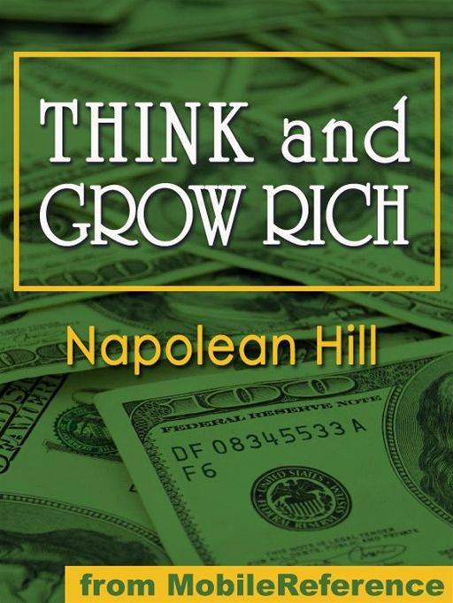 Think And Grow Rich  (Mobi Classics) By: Napoleon Hill