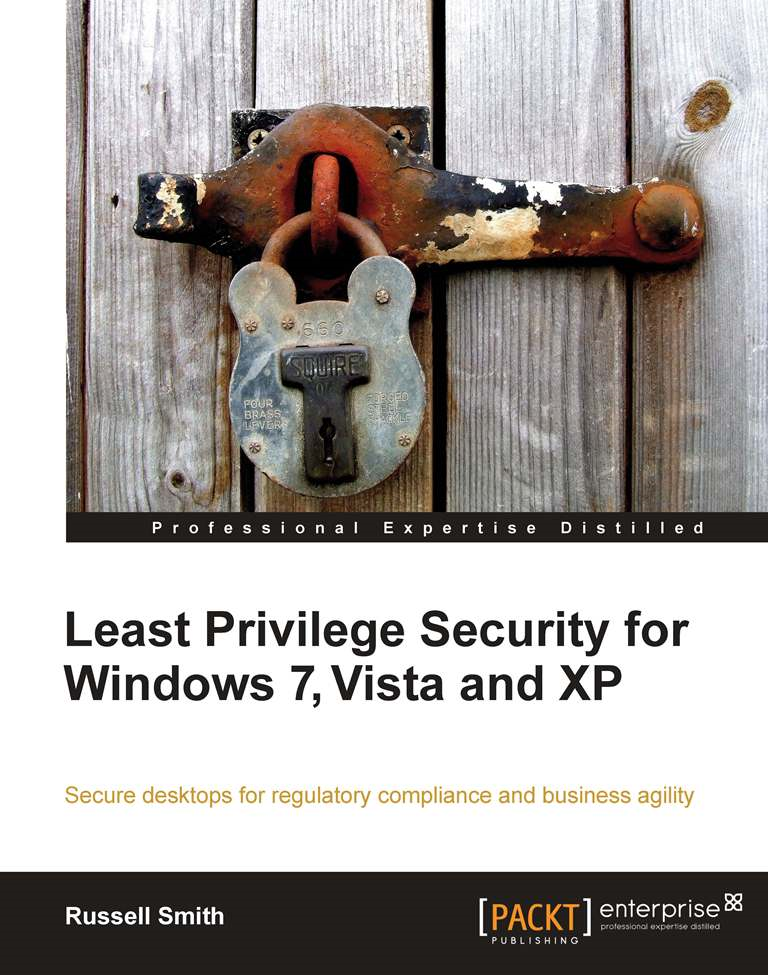 Least Privilege Security for Windows 7, Vista and XP By: Russell Smith