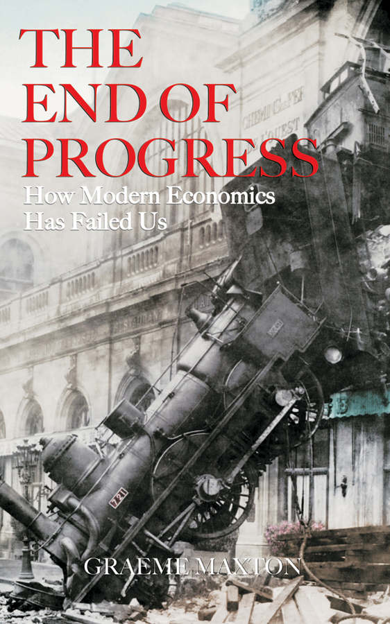 The End of Progress By: Graeme Maxton