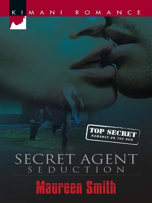 Secret Agent Seduction By: Maureen Smith
