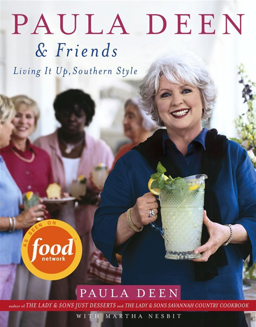 Paula Deen & Friends By: Martha Nesbit,Paula Deen