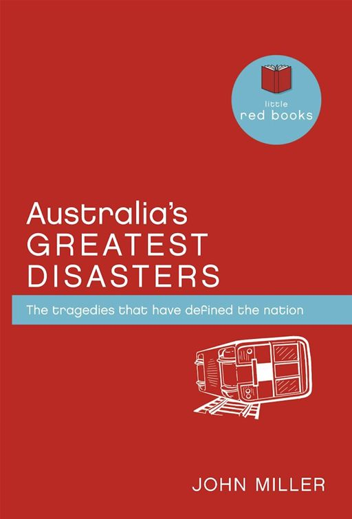 Australia's Greatest Disasters: The tragedies that have defined the nation
