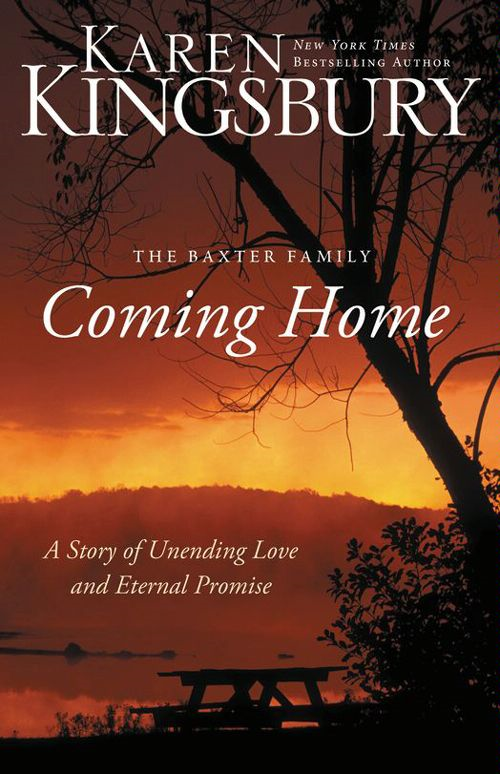 Coming Home By: Karen   Kingsbury