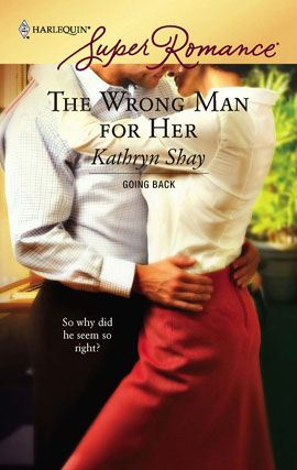 The Wrong Man for Her By: Kathryn Shay