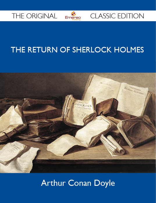 The Return of Sherlock Holmes - The Original Classic Edition