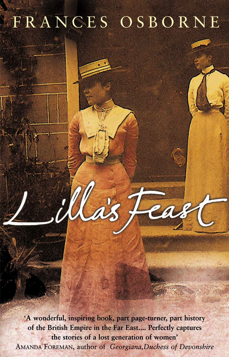 Lilla's Feast A True Story Of Love,  War,  And A Passion For Food
