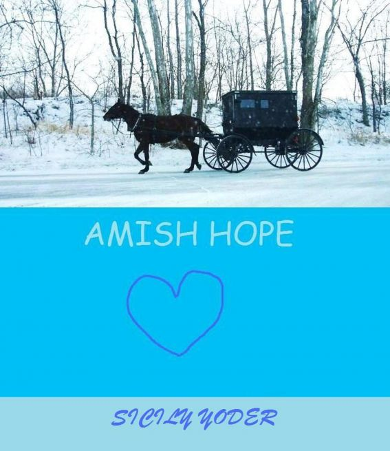 Amish Hope By: Sicily Yoder