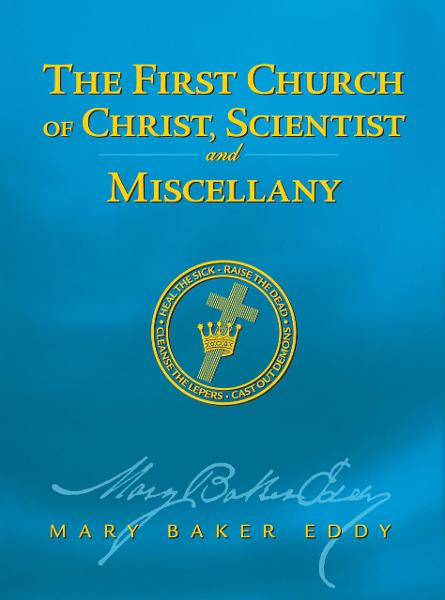 The First Church of Christ, Scientist, and Miscellany (Authorized Edition) By: Mary Baker Eddy