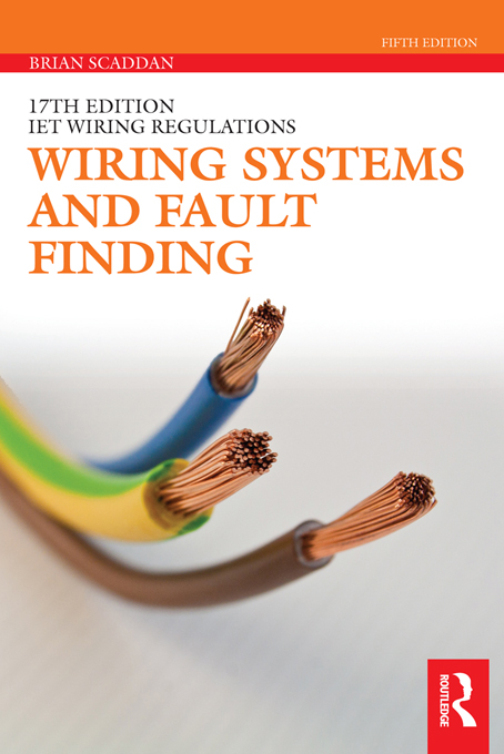 Wiring Systems and Fault Finding By: Brian Scaddan