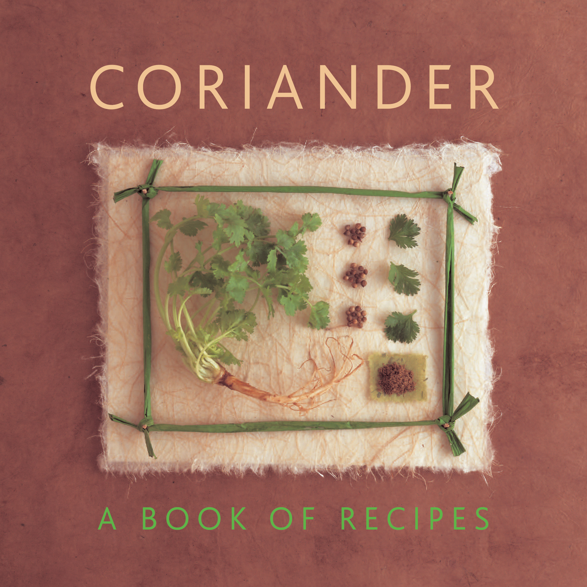Coriander A Book of Recipes