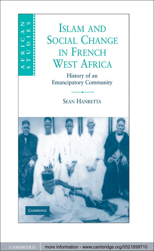 Islam and Social Change in French West Africa History of an Emancipatory Community