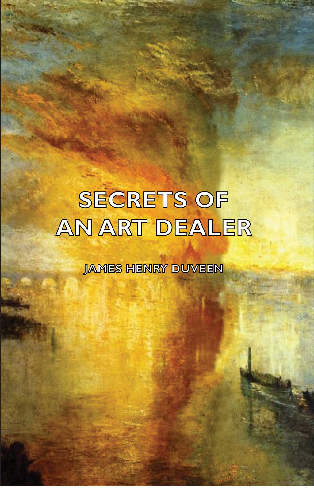 Secrets Of An Art Dealer By: James Henry Duveen