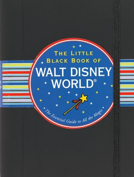The Little Black Book of Walt Disney World, 2012 Edition By: Rona Gindin