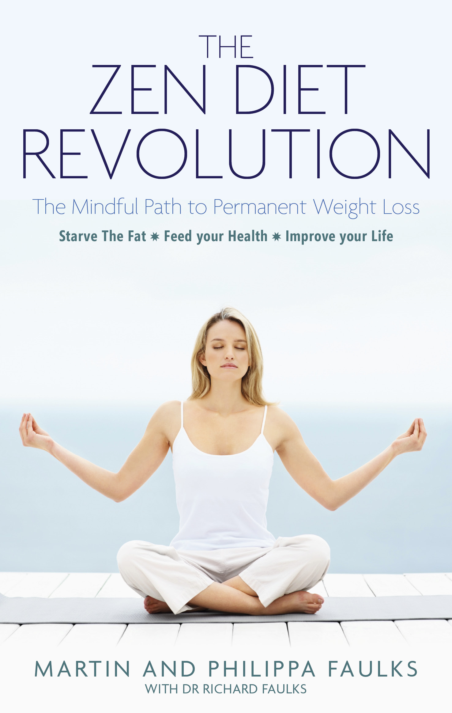 The Zen Diet Revolution: The Mindful Path to Permanent Weight Loss