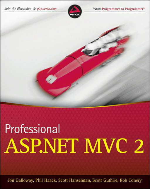 Professional ASP.NET MVC 2 By: Jon Galloway,Phil Haack,Rob Conery,Scott Guthrie,Scott Hanselman