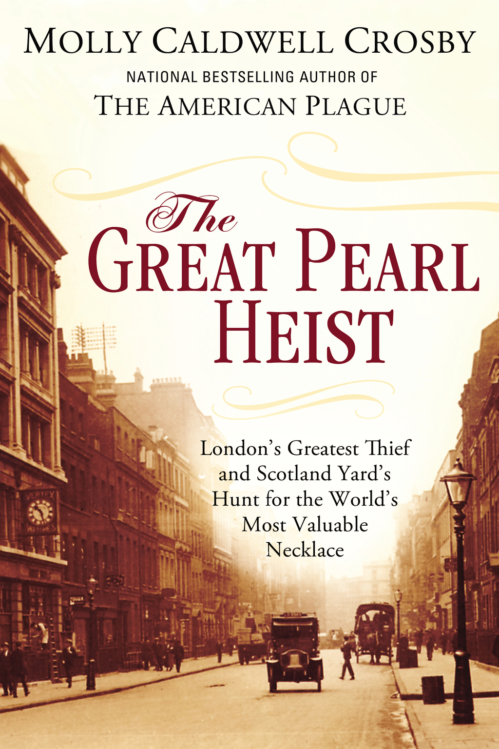 The Great Pearl Heist By: Molly Caldwell Crosby