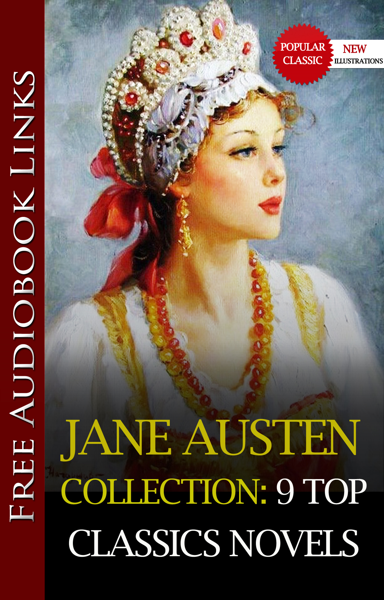 The JANE AUSTEN COLLECTION 9 TOP CLASSICS NOVELS (with Free Audio Links)(SENSE AND SENSIBILITY,PRIDE AND PREJUDICE,MANSFIELD PARK,EMMA,NORTHANGER ABBEY,PERSUASION,LADY SUSAN,SANDITON,THE WATSONS)