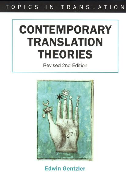 Contemporary Translation Theories By: Edwin GENTZLER