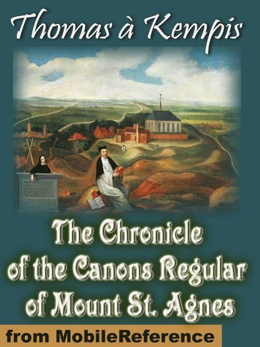 The Chronicle Of The Canons Regular Of Mount St. Agnes  (Mobi Classics)